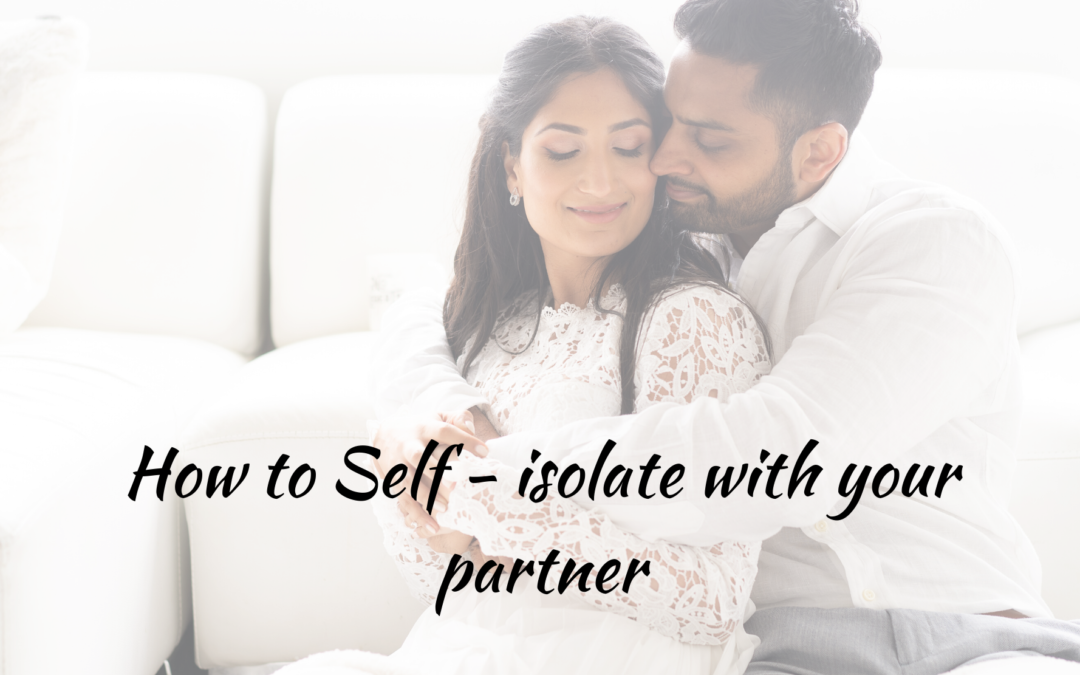 How to self – isolate with yor partner